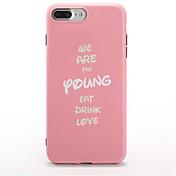 Para Diseños Funda Cubierta Trasera Funda Palabra / Frase Suave TPU para Apple iPhone 7 Plus iPhone 7