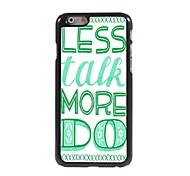 Less Talk More Do Design Aluminum Hard Case for iPhone 6