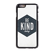 Unique Be Kind Design Aluminum Hard Case for iPhone 6