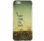 Don't Think Too Much Design Hard Case for iPhone 6