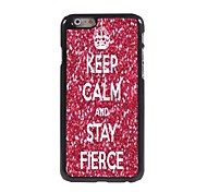 Keep Calm and Stay Fierce Design Aluminum Case for iPhone 6