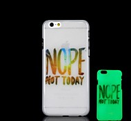 Nope Not Today Pattern Glow in the Dark Hard Case for iPhone 6