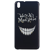 Were Ah Mad Here Pattern PC Hard Case for HTC Desire 816/HTC Desire 826