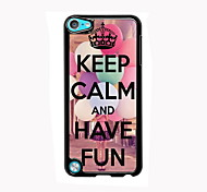Keep Calm and Have Fun Design Aluminum High Quality Case for iPod Touch 5