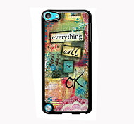 Everything Will Be OK Design Aluminum High Quality Case for iPod Touch 5