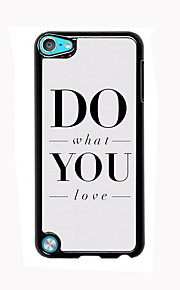 Do What You Love Design Aluminum High Quality Case for iPod Touch 5